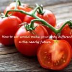 ほてりにくく冷えにくい中庸の体を作る、 梅雨の時期、トマトは注意しながら一工夫